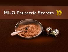 MIJO Patisserie Secrets